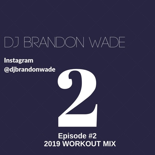 2019 Hip hop Trap and Pop Mashup Workout Mix (clean) by DJ Brandon