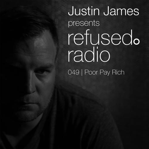 refused. radio 049 | Poor Pay Rich