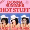Donna Summer - Hot Stuff (Olive Oil Remix)