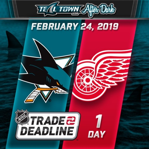 Teal Town USA After Dark (Postgame) - San Jose Sharks @ Detroit Red Wings - 2-24-2019