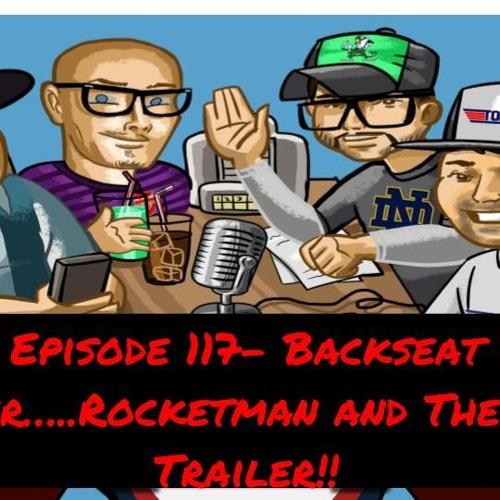 Episode 117- Backseat Driver.....Rocketman & The Dirt Trailer
