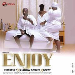 ENJOY-Empress pee ft Shadow Boxxer & Rozzy sokota (official Audio 2019)