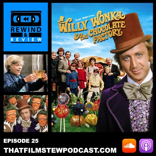 Rewind & Review Ep 25 - Willy Wonka & The Chocolate Factory (1971)