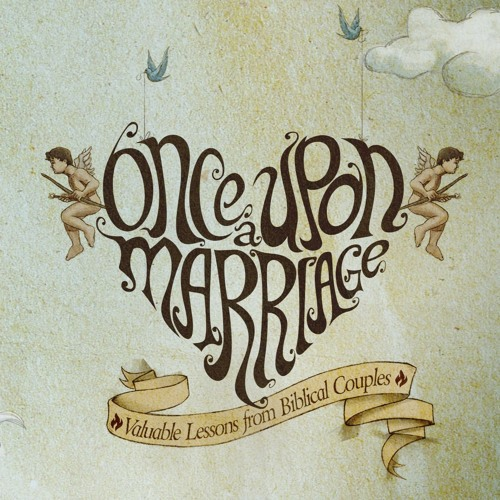 Once Upon A Marriage - Unfailing Love