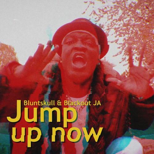 Bluntskull & Blackout JA - Jump Up Now