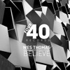 Wes Thomas - Believe (Tuff Culture Remix)