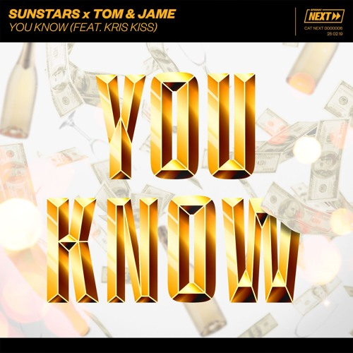 Sunstars x Tom & Jame - You Know (feat. Kris Kiss) [OUT NOW]