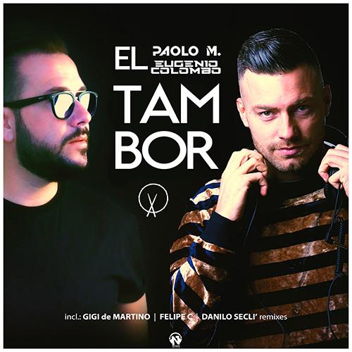 """PAOLO M. & EUGENIO COLOMBO """"EL TAMBOR"""" (Gigi de Martino Remix)"""