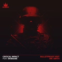 Critical Impact - Bulletproof Vest / Mr Smith