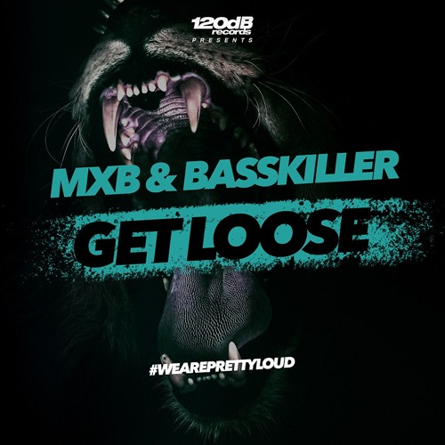 MXB & Basskiller - Get Loose [OUT NOW]