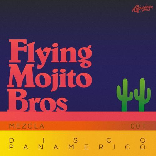 Flying Mojito Bros - Mezcla 001 - Disco Panamerico