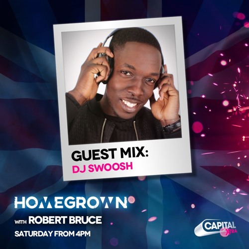 @Djswoosh CapitalXtra Guest-mix w/@RobBruceK #HomeGrown 23.02.19
