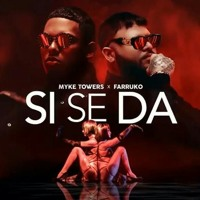 Cover mp3 MYKE TOWERS FT FARRUKO - SI SE DA