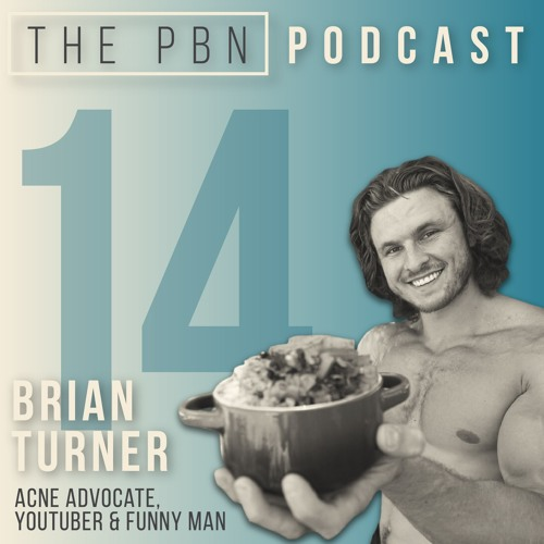 Vegan Bodybuilder, Acne Advocate, Youtuber & Funny Man. Interview with Brian Turner | Episode 14