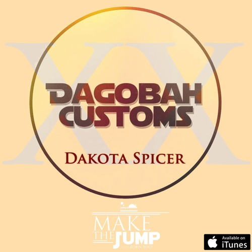 Make The Jump Podcast Episode XX | Dakota Spicer Of Dagobah Customs