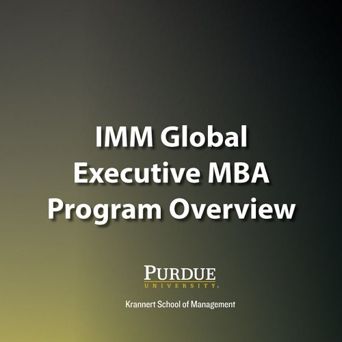 Krannert IMM Global Executive MBA Overview Podcast