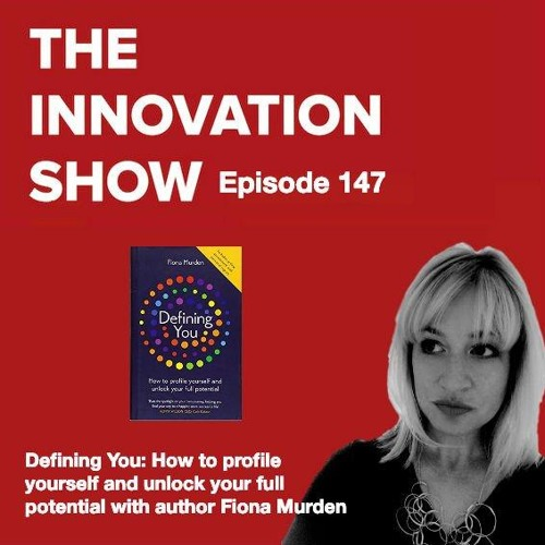 "EP 147: ""How to profile yourself and unlock your full potential"" with author Fiona Murden"