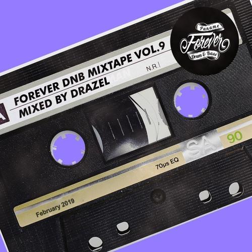 Forever DNB Mixtape Vol 9 : Drazel