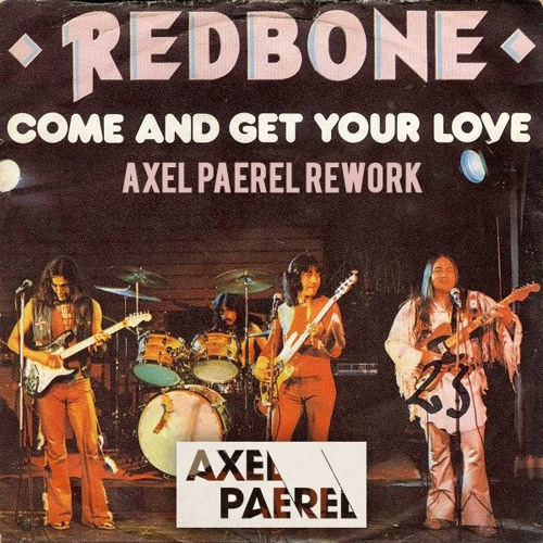 Redbone - Come And Get Your Love (Axel Paerel Rework)