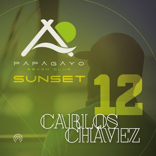 Papagayo Beach Club Sunset / Podcast 12(LIVE 23-02-2019) by Carlos Chavez