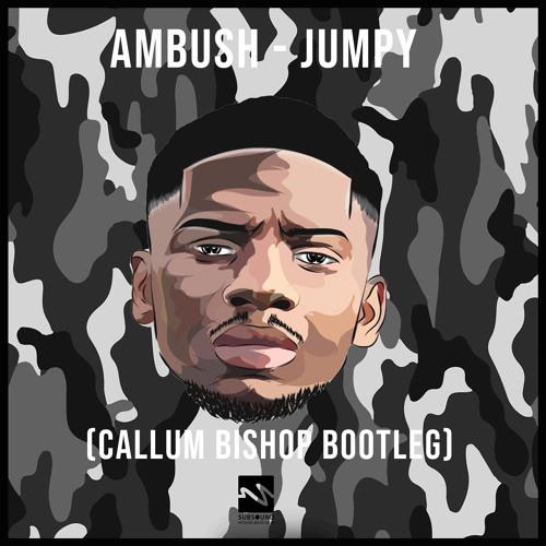 Ambush - Jumpy (Callum Bishop Bootleg)
