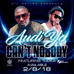 AudiYo - Can't Nobody Ft. Tucka