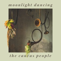 The Canvas People - Moonlight Dancing