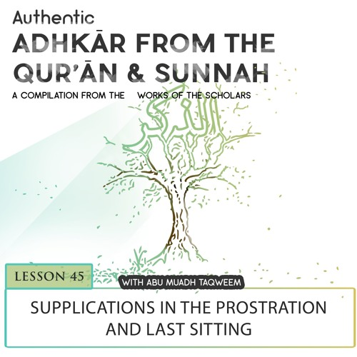 Lesson 45 Supplications In The Prostration And Last Sitting