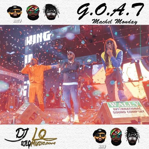 DJ LQ G.O.A.T. Machel Monday Mixtape (djlqmusic.com)