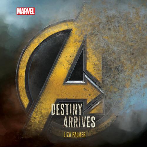 Avengers: Infinity War Destiny Arrives by Liza Palmer, read by Marc Thompson