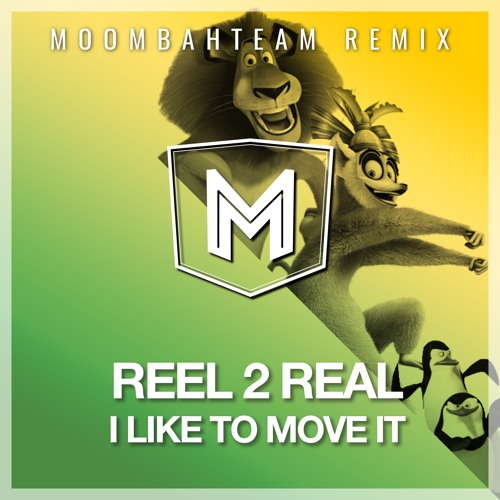 Reel 2 Real - I Like To Move It (Moombahteam Remix) by