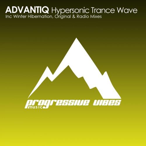 ADVANTIQ - Hypersonic Trance Wave [Progressive Vibes Music - PVM010]
