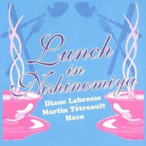 Diane Labrosse  + Martin Tétreault  + Haco - What Is Today's Recipe? (excerpt)