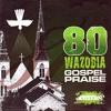 01 80 WAZOBIA GOSPEL PRAISE