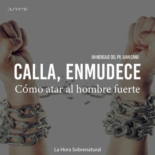 Calla Enmudece 26 02 2019 - Pr. Juan Cano