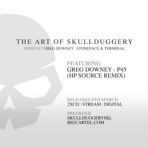GREG DOWNEY + STONEFACE & TERMINAL: 'THE ART OF SKULLDUGGERY' ile ilgili görsel sonucu