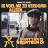 Danny de Munk - Ik Voel Me Zo Verdomd Alleen (Shatter & Secateur Bootleg)
