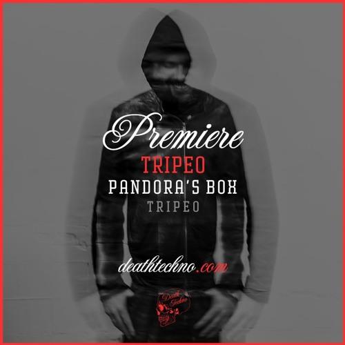 DT:Premiere | Tripeo - Pandora's Box [Tripeo]