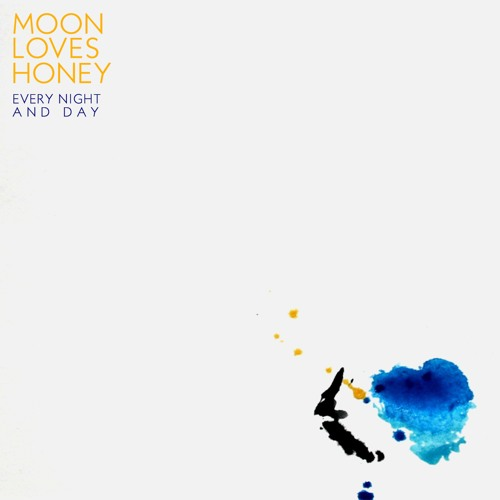 Moon Loves Honey - Every Night And Day