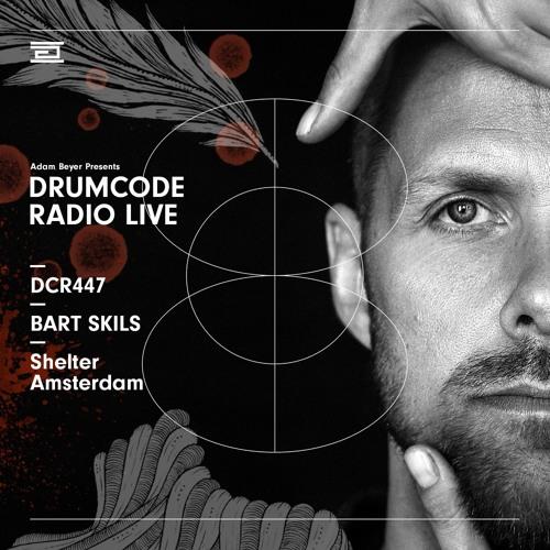 DCR447 – Drumcode Radio Live - Bart Skils live from Shelter