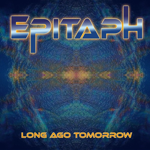 Epitaph - Long Ago Tomorrow