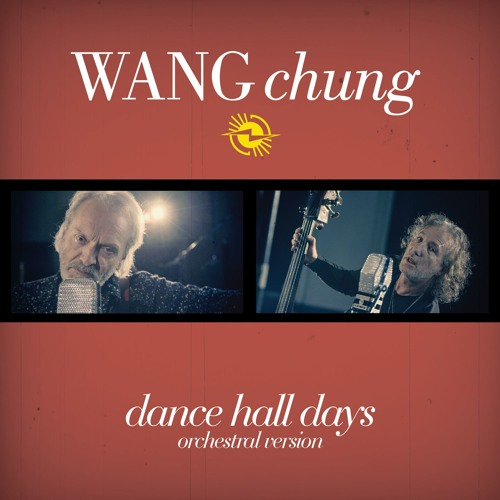 Wang Chung - Dance Hall Days 2019 Orchestral Version