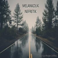 Melankolik Nefretik 180bpm (Track by M Linkless )