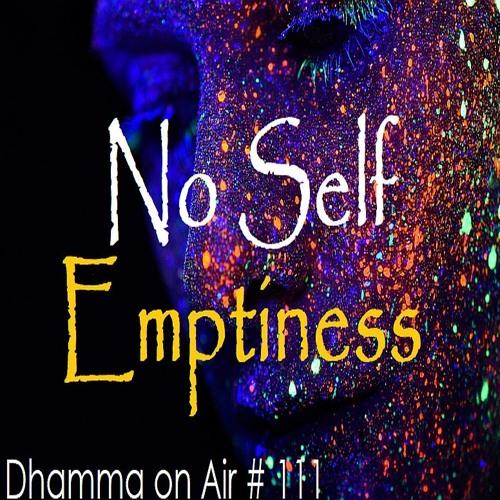 DoA #111: No Self Emptiness