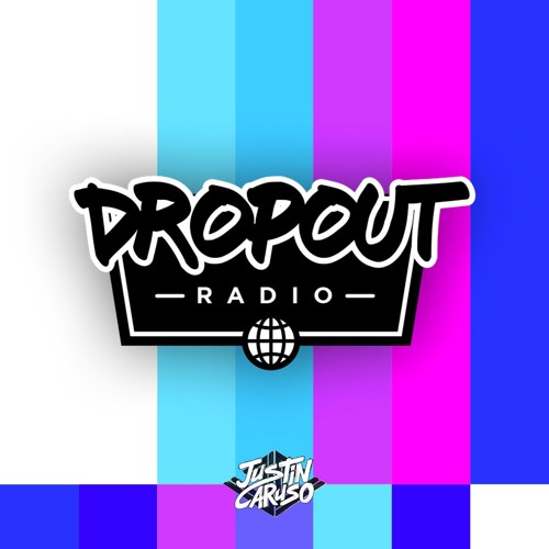 Dropout Radio: Chapter 002