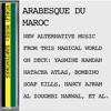 ARABESQUE DU MAROC: New alternative music from this magical world.