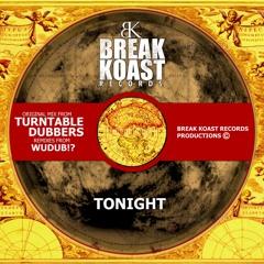 [Turntable Dubbers] ft Skarra Mucci - Tonight (Original Mix) Break Koast Records