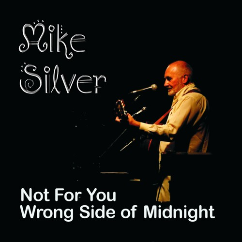 MIKE SILVER - Wrong Side of Midnight / Not For You AA single