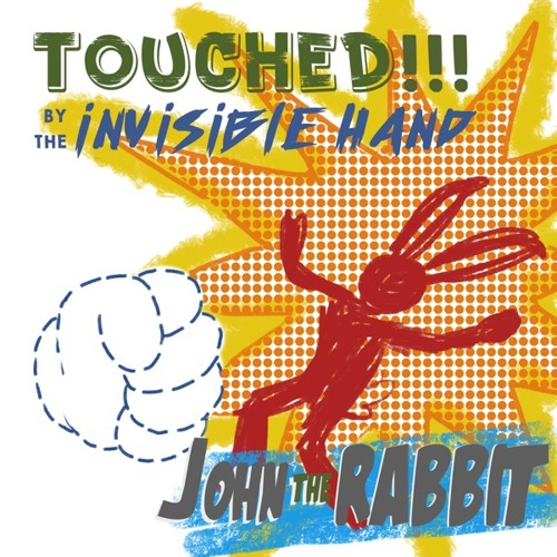 Touched!!! By The Invisible Hand