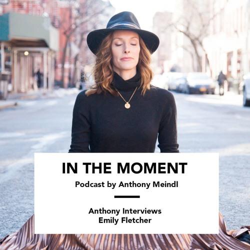 Anthony Interviews Emily Fletcher